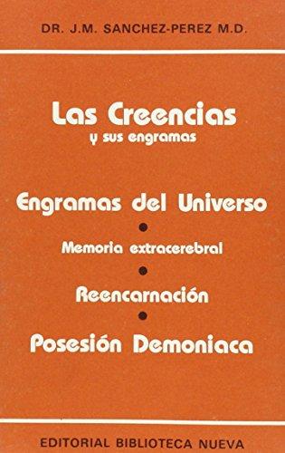 9788470302848: Las creencias y sus engramas. Engramas del Universo / Memoria extracerebral / Reencarnación / Posesión demoniaca