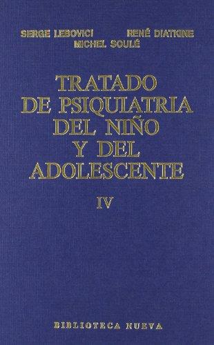Tratado psiquiatria niño iv. - Lebovici, S. Y Otros