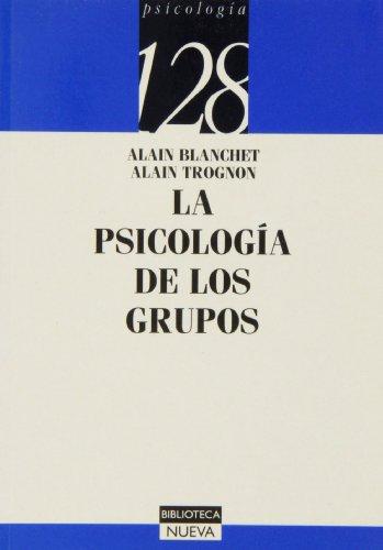 LA PSICOLOGIA DE LOS GRUPOS: Alain Blanchet, Alain Trognon