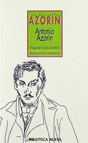 9788470304699: Antonio Azorin, pequeno libro en que se habla de la vida de este pequeno senor (Biblioteca Azorin) (Spanish Edition)