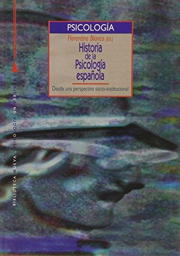 9788470304897: Historia de la Psicología española desde una perspectiva socio-institucional