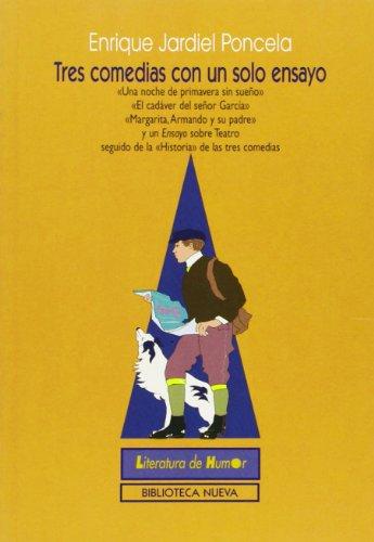 9788470305276: Tres comedias con un solo ensayo: (Una noche de primavera sin sueño. El cadáver del señor García. Margarita, Armando y su padre y un Ensayo sobre las tres comedias) (Literatura de humor/BN)