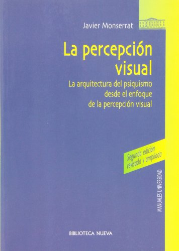 LA PERCEPCION VISUAL. La arquitectura del psiquismo desde el enfoque de la percepción visual.