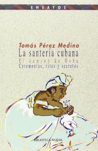 9788470305665: La santería cubana: El camino de Osha; ceremonias, ritos y secretos. (Ensayos)