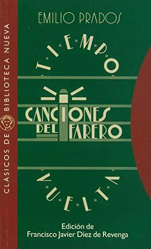 TIEMPO. CANCIONES DEL FARERO. VUELTA (Clasicos de Biblioteca Nueva) (Spanish Edition): Emilio Prados