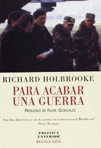 PARA ACABAR UNA GUERRA (Spanish Edition) (8470306510) by Richard Holbrooke