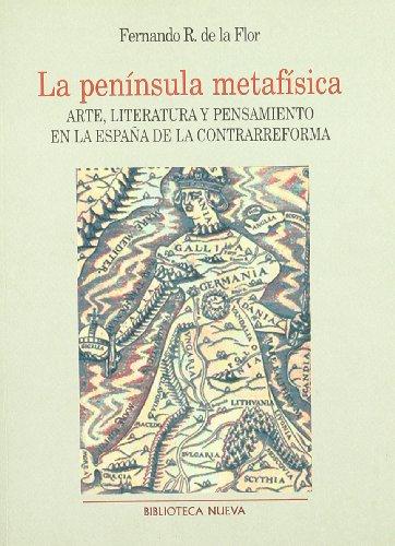 9788470306532: La península metafísica: Arte, literatura y pensamiento en la España de la contrarreforma (Colección Metrópoli) (Spanish Edition)