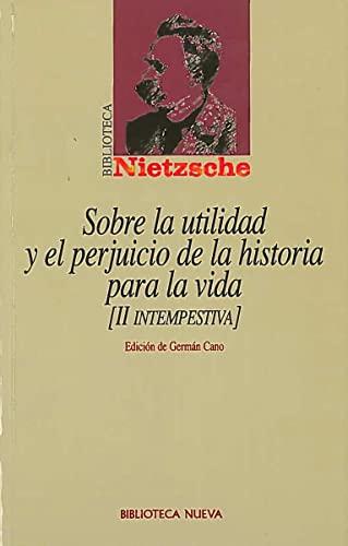 Sobre La Utilidad y El Perjuicio de: Friedrich Wilhelm Nietzsche