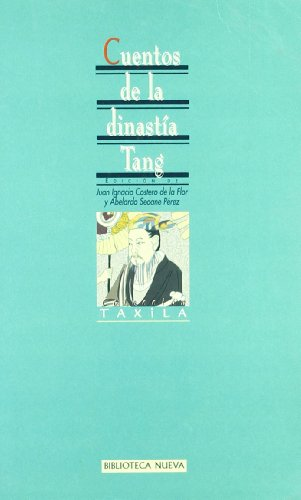 Cuentos de La Dinastia Tang (Paperback): Juan Ignacio Costero