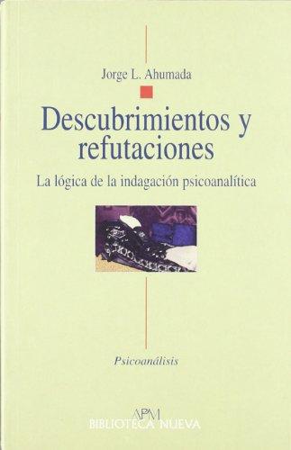 DESCUBRIMIENTOS Y REFUTACIONES: La lógica de la indagación psicoanalítica: ...