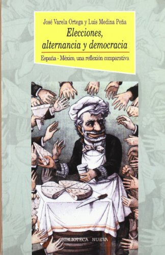 9788470307980: Elecciones, alternancia y democracia: España-México, una reflexión comparativa (Historia Biblioteca Nueva)