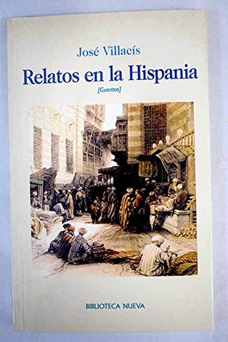 Relatos en la Hispania (Spanish Edition): Jose Villacis Gonzalez