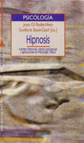 9788470309380: Hipnosis : fuentes históricas, marco conceptual y aplicaciones en psicología clínicas (Spanish Edition)