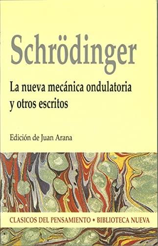 La Nueva Mecanica Ondulatoria y Otros Escritos: Schrodinger, Erwin