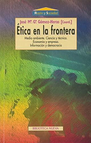 Ética en la frontera. Medio ambiente. Ciencia: José María García