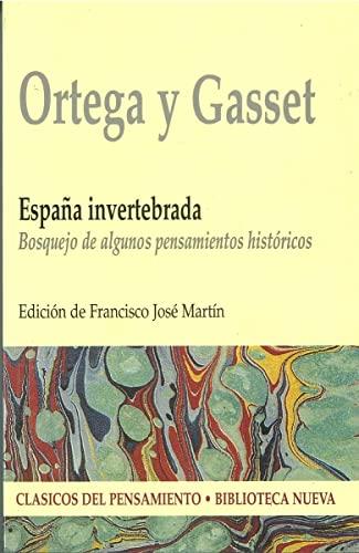 9788470309847: España invertebrada: Bosquejo de algunos pensamientos históricos (Clásicos del pensamiento)