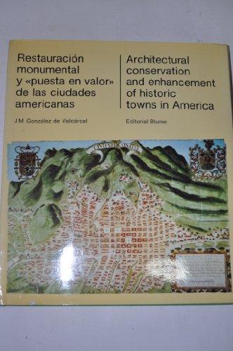 Restauracion monumental y 'puesta en valor' de las Ciudades americanas / ...