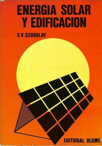 ENERGÍA SOLAR Y EDIFICACIÓN. 1ª edición, 2ª reimpresión: ...