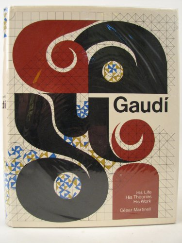 9788470312182: Gaudi: His Life, His Theories, His Work