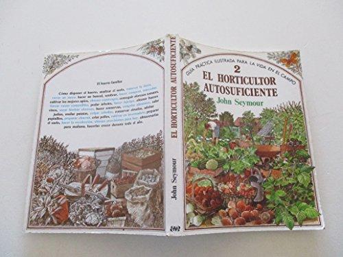 9788470312441: El horticultor autosuficiente / John Seymour