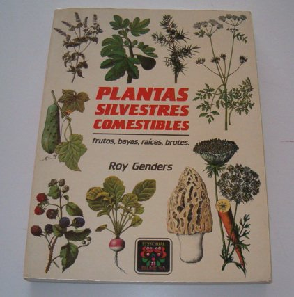 Plantas Silvestres Comestibles (Spanish Edition) (8470316095) by Roy Genders