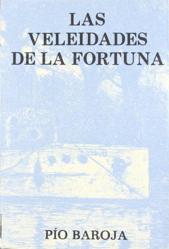 Las veleidades de la fortuna: Baroja, P?o