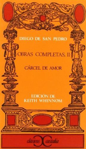 9788470390333: Cárcel de amor. (Obras completas, II): Carcel De Amor Vol 2 (CLASICOS CASTALIA. C/C.)