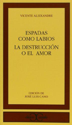 9788470390388: Espadas como labios. La destrucción o el amor . (CLASICOS CASTALIA. C/C.)