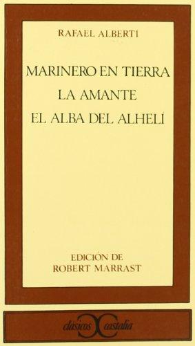 Marinero en tierra/La amante/El alba del Alheli: Alberti, Rafael