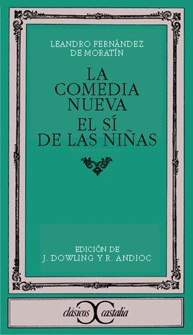 9788470390579: La comedia nueva. El si de las ninas (Clasicos Castalia) (Spanish Edition)