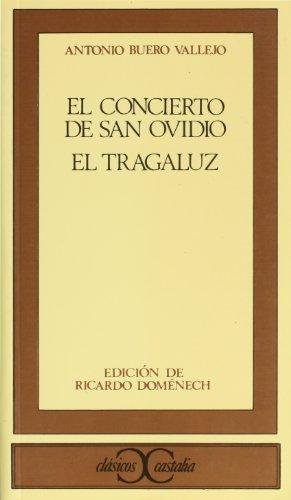 El concierto de San Ovidio. El Tragaluz. Edidión de Ricardo Doménech.: BUERO VALLEJO,...