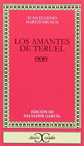 9788470391088: Los amantes de Teruel (Clasicos Castalia) (Spanish Edition)