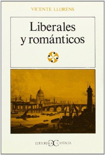 9788470391286: Liberales y romanticos: Una emigracion espanola en Inglaterra (1823-1834) (Literatura y sociedad) (Spanish Edition)