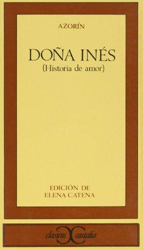 Doña Inés : Historia de Amor: Azorin