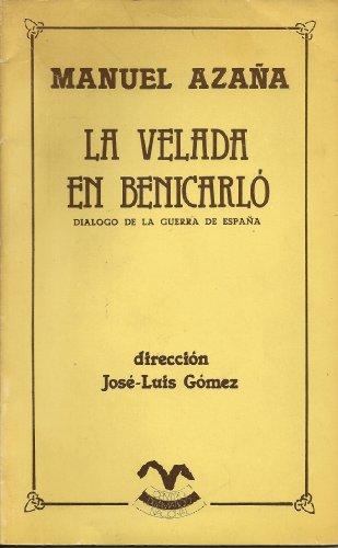 9788470391842: La velada en Benicarló: Diálogo de la guerra de España (Biblioteca de pensamiento) (Spanish Edition)