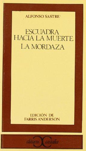9788470391873: Escuadra hacia la muerte. La mordaza . (CLASICOS CASTALIA. C/C.)