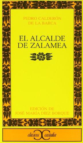 9788470392375: El alcalde de Zalamea (Clasicos Castalia) (Spanish Edition)