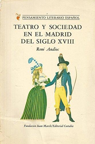 9788470392467: Teatro y sociedad en el Madrid delsiglo XVIII (Pensamiento literario español)