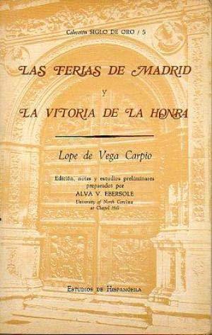 Las ferias de Madrid y La vitoria de la honra (Coleccion Siglo de Oro ; 5) (Spanish Edition): Vega,...
