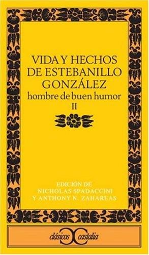 Vida y hechos de Estebanillo González, hombre de buen humor. II
