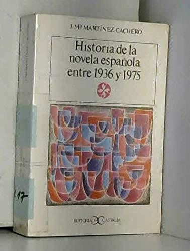 Historia de la novela espanola entre 1936: Martinez Cachero, Jose