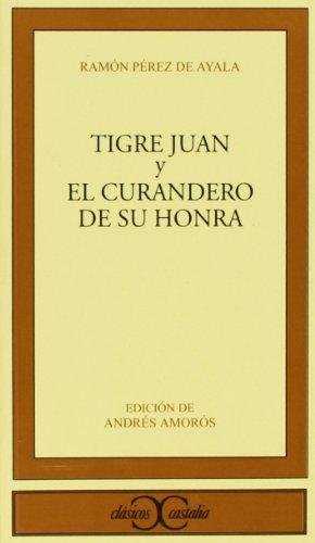 9788470393617: Tigre Juan y El curandero de su honra . (CLASICOS CASTALIA. C/C)