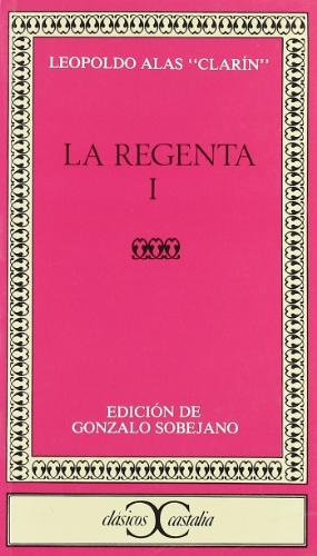 9788470393846: La Regenta, I                                                                   . (CLASICOS CASTALIA. C/C.)