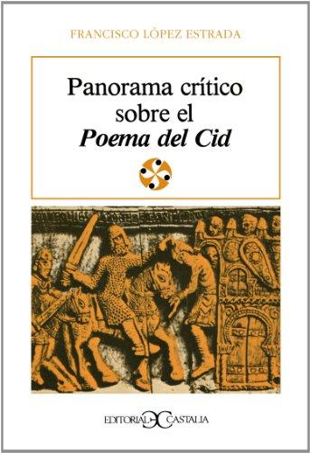 Panorama Crítico Sobre El Poema Del Cid: López estrada, Francisco