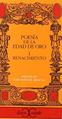 9788470394010: Poesia de la Edad de Oro I. Renacimiento (Clasicos Castalia) (Spanish Edition)