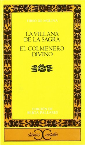 9788470394331: La villana de la Sagra. El colmenero divino . (CLASICOS CASTALIA. C/C.)
