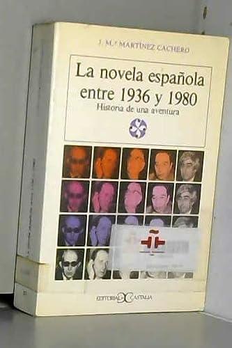 LA Novela Espanola Entre 1936 Y 1980: Martinez Cachero, Jose