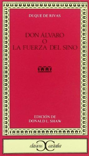 9788470394720: Don Álvaro o la fuerza del sino                                                 . (CLASICOS CASTALIA. C/C.)
