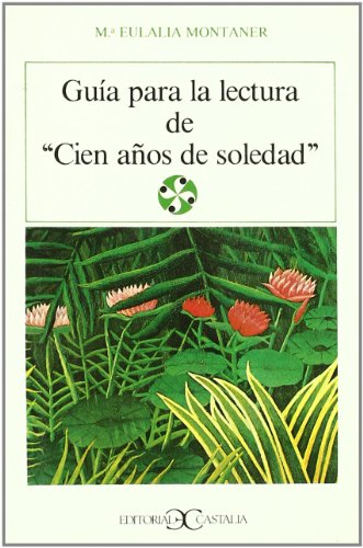 9788470394874: Guía para la lectura de cien años de soledad . (LITERATURA Y SOCIEDAD. L/S.)