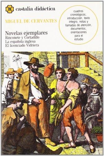 Novelas ejemplares. Rinconete y cortadillo. La espanola: Miguel de Cervantes